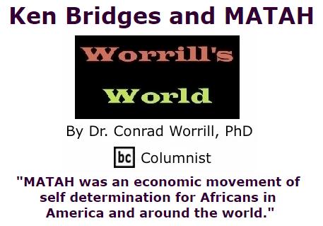 BlackCommentator.com October 08, 2015 - Issue 624: Ken Bridges And MATAH - Worrill's World By Dr. Conrad W. Worrill, PhD, BC Columnist