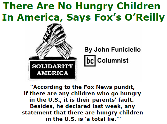 BlackCommentator.com October 15, 2015 - Issue 625: There Are No Hungry Children In America, Says Fox's O'Reilly - Solidarity America By John Funiciello, BC Columnist