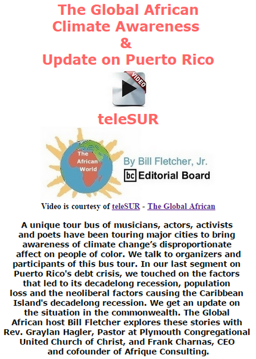 BlackCommentator.com October 22, 2015 - Issue 626: Video - The Global African - Climate Awareness & Update on Puerto Rico - The African World By Bill Fletcher, Jr., BC Editorial Board