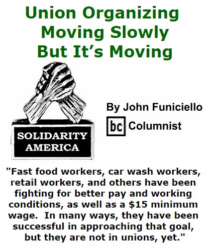 BlackCommentator.com October 22, 2015 - Issue 626: Union Organizing Moving Slowly, But It's Moving - Solidarity America By John Funiciello, BC Columnist