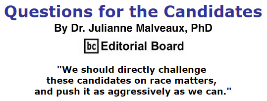 BlackCommentator.com October 29, 2015 - Issue 627: Questions for the Candidates By Dr. Julianne Malveaux, PhD, BC Editorial Board