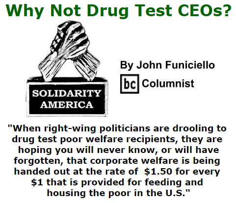 BlackCommentator.com October 29, 2015 - Issue 627: Why Not Drug Test CEOs? - Solidarity America By John Funiciello, BC Columnist