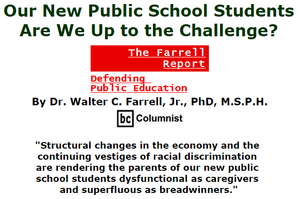 BlackCommentator.com October 29, 2015 - Issue 627: Our New Public School Students: Are We Up to the Challenge? - The Farrell Report - Defending Public Education By Dr. Walter C. Farrell, Jr., PhD, M.S.P.H., BC Columnist
