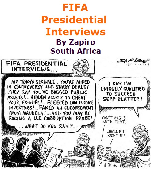 BlackCommentator.com November 05, 2015 - Issue 628: FIFA Presidential Interviews - Political Cartoon By Zapiro, South Africa