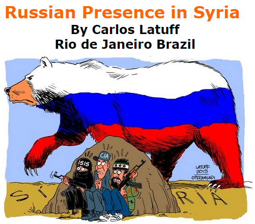 BlackCommentator.com November 05, 2015 - Issue 628: Russian Presence in Syria - Political Cartoon By Carlos Latuff, Rio de Janeiro Brazil