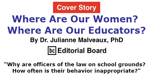 BlackCommentator.com - November 05, 2015 Cover Story: Where Are Our Women? Where Are Our Educators? By Dr. Julianne Malveaux, PhD, BC Editorial Board
