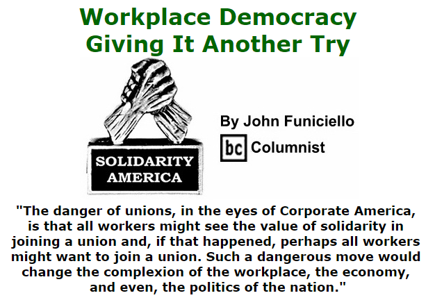 BlackCommentator.com November 05, 2015 - Issue 628: Workplace Democracy: Giving It Another Try - Solidarity America By John Funiciello, BC Columnist