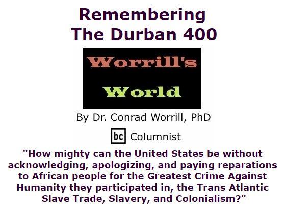 BlackCommentator.com November 12, 2015 - Issue 629: Remembering The Durban 400 - Worrill's World By Dr. Conrad W. Worrill, PhD, BC Columnist