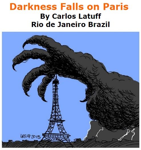 BlackCommentator.com November 19, 2015 - Issue 630: Darkness Falls on Paris - Political Cartoon By Carlos Latuff, Rio de Janeiro Brazil