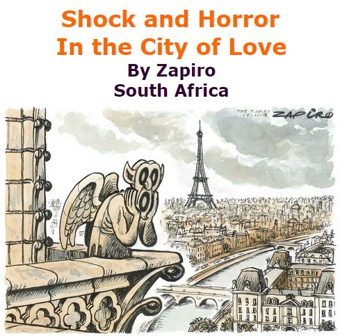 BlackCommentator.com November 19, 2015 - Issue 630: Shock and Horror in the City of Love - Political Cartoon By Zapiro, South Africa