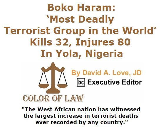 BlackCommentator.com November 19, 2015 - Issue 630: Boko Haram: 'Most Deadly Terrorist Group in the World' Kills 32, Injures 80 in Yola, Nigeria - Color of Law By David A. Love, JD, BC Executive Editor