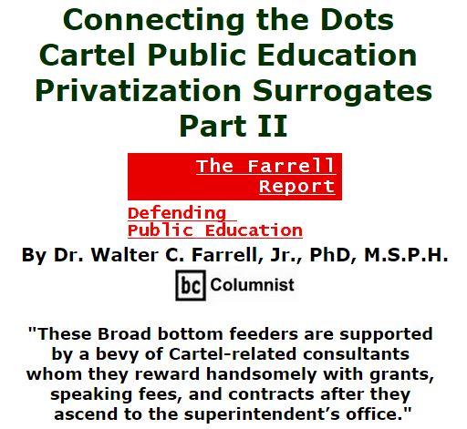 BlackCommentator.com November 19, 2015 - Issue 630: Connecting the Dots: Cartel Public Education Privatization Surrogates, Part II - The Farrell Report - Defending Public Education By Dr. Walter C. Farrell, Jr., PhD, M.S.P.H., BC Columnist