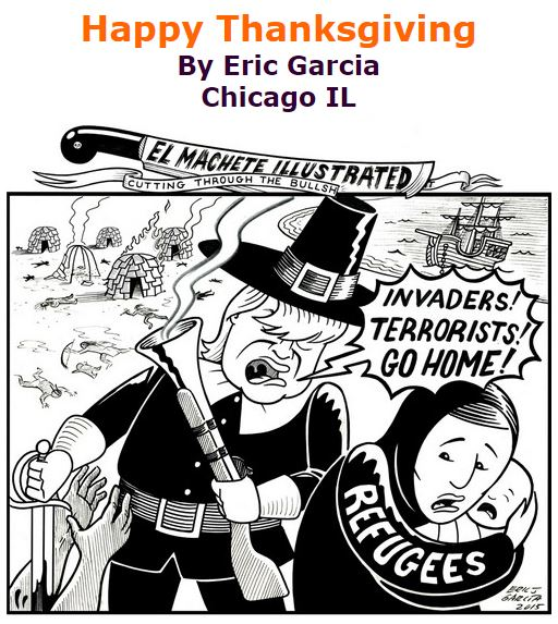 BlackCommentator.com November 26, 2015 - Issue 631: Happy Thanksgiving - Political Cartoon By Eric Garcia, Chicago IL