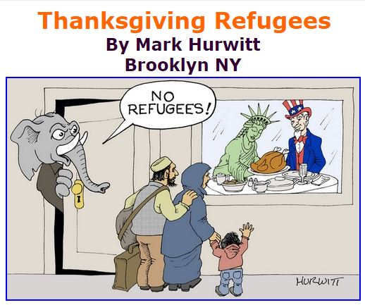 BlackCommentator.com November 26, 2015 - Issue 631: Thanksgiving Refugees - Political Cartoon By Mark Hurwitt, Brooklyn NY