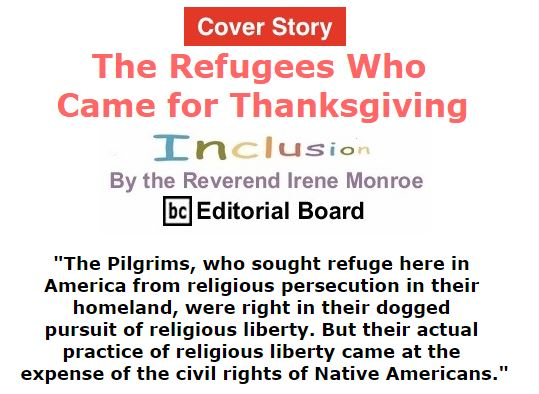 BlackCommentator.com November 26, 2015 - Issue 631 Cover Story: The Refugees Who Came for Thanksgiving - Inclusion By The Reverend Irene Monroe, BC Editorial Board