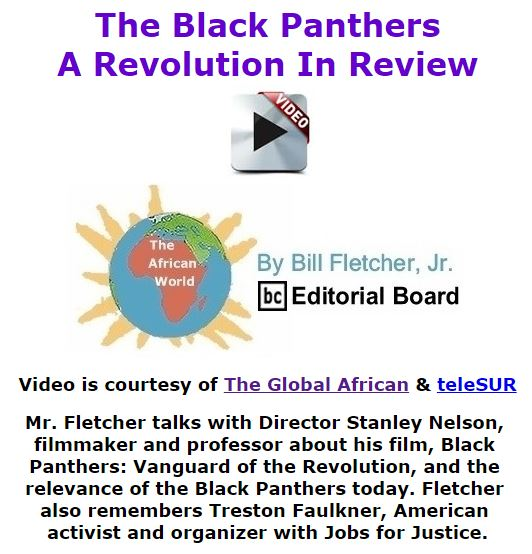 BlackCommentator.com December 03, 2015 - Issue 632: The Black Panthers: A Revolution In Review - The Global African - The African World By Bill Fletcher, Jr., BC Editorial Board