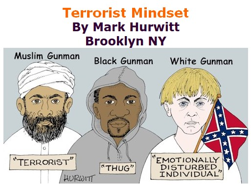 BlackCommentator.com December 03, 2015 - Issue 632: Terrorist Mindset - Political Cartoon By Mark Hurwitt, Brooklyn NY