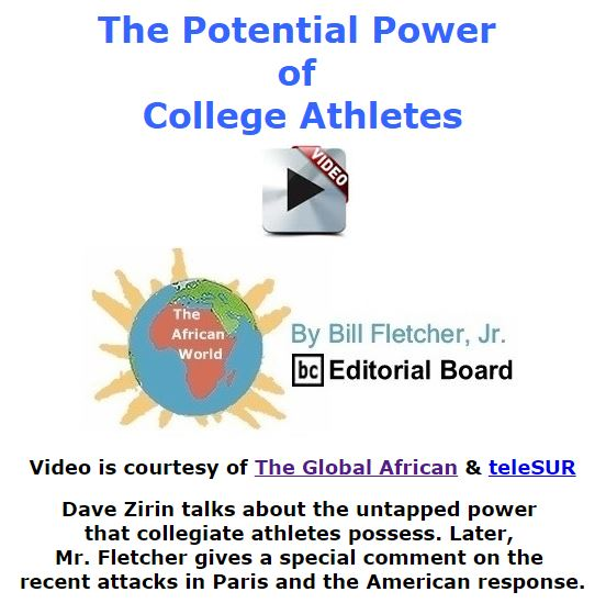 BlackCommentator.com December 10, 2015 - Issue 633: The Potential Power of College Athletes - Video - The Global African - The African World By Bill Fletcher, Jr., BC Editorial Board
