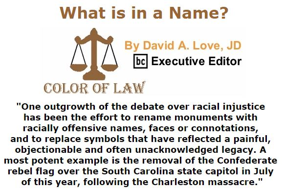BlackCommentator.com December 10, 2015 - Issue 633: What is in a Name? - Color of Law By David A. Love, JD, BC Executive Editor