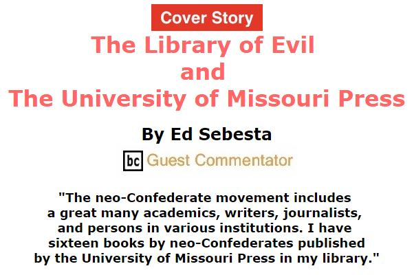BlackCommentator.com December 10, 2015 - Issue 633 Cover Story: The Library of Evil and the University of Missouri Press By Ed Sebesta, BC Guest Commentator