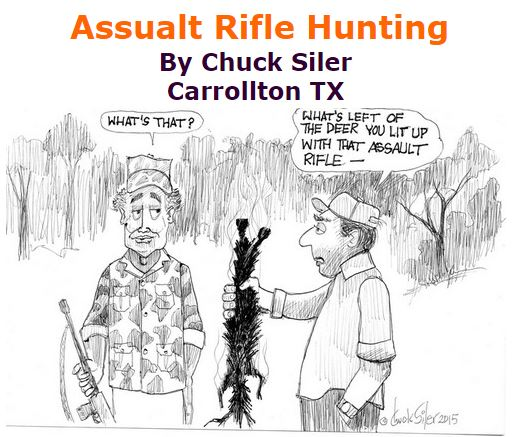 BlackCommentator.com December 17, 2015 - Issue 634: Assualt Rifle Hunting - Political Cartoon By Chuck Siler, Carrollton TX