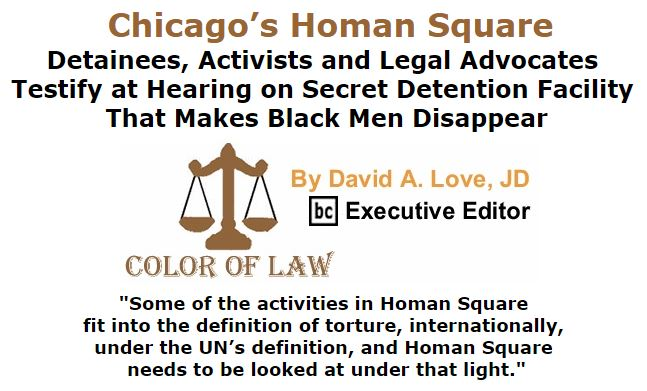 BlackCommentator.com December 17, 2015 - Issue 634: Chicago's Homan Square: Detainees, Activists and Legal Advocates Testify at Hearing on Secret Detention Facility That Makes Black Men Disappear