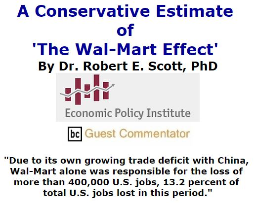 BlackCommentator.com December 17, 2015 - Issue 634: A Conservative Estimate of 'The Wal-Mart Effect' By Dr. Robert E. Scott, PhD, Economic Policy Institute, BC Guest Commentator