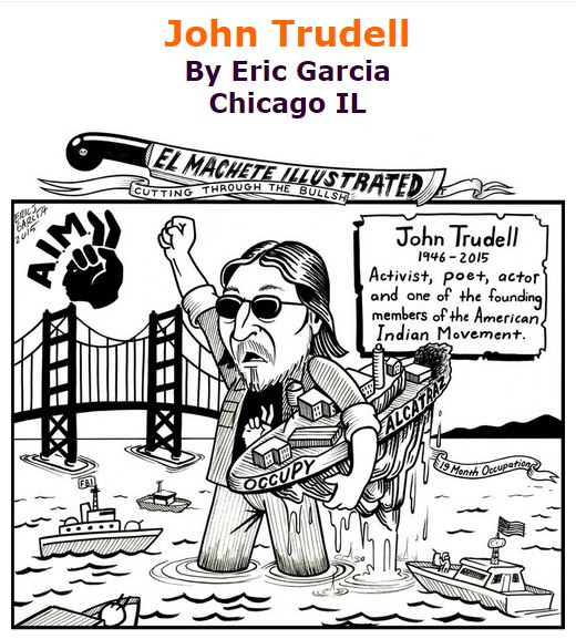 BlackCommentator.com January 07, 2016 - Issue 635: John Trudell - Political Cartoon By Eric Garcia, Chicago IL