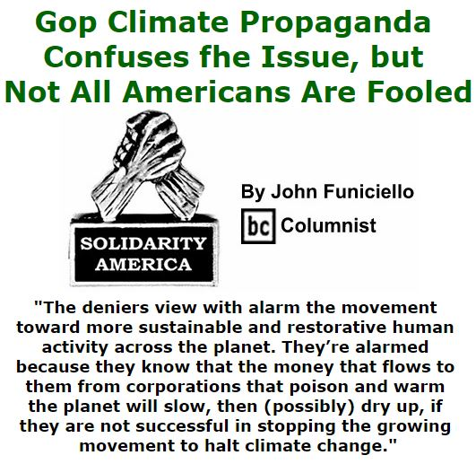 BlackCommentator.com January 07, 2016 - Issue 635: Gop Climate Propaganda Confuses fhe Issue, but Not All Americans Are Fooled - Solidarity America By John Funiciello, BC Columnist