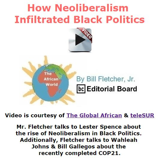 BlackCommentator.com January 14, 2016 - Issue 636: How Neoliberalism Infiltrated Black Politics - The Global African - The African World By Bill Fletcher, Jr., BC Editorial Board
