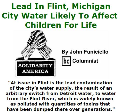 BlackCommentator.com January 14, 2016 - Issue 636: Lead In Flint, Michigan, City Water Likely To Affect Children For Life - Solidarity America By John Funiciello, BC Columnist