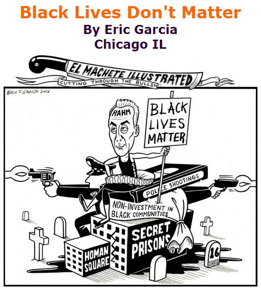 BlackCommentator.com January 21, 2016 - Issue 637: Black Lives Don't Matter - Political Cartoon By Eric Garcia, Chicago IL