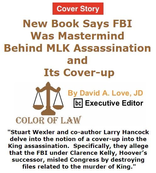BlackCommentator.com January 21, 2016 - Issue 637 Cover Story: New Book Says FBI Was Mastermind Behind MLK Assassination and Its Cover-up - Color of Law By David A. Love, JD, BC Executive Editor