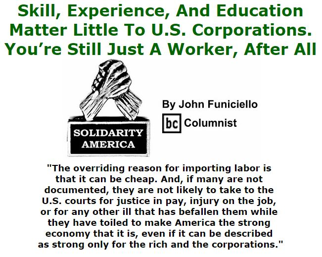 BlackCommentator.com January 28, 2016 - Issue 638: Skill, Experience, And Education Matter Little To U.S. Corporations. You're Still Just A Worker, After All - Solidarity America By John Funiciello, BC Columnist