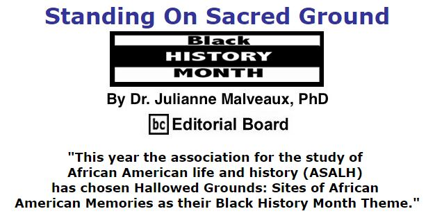 BlackCommentator.com February 04, 2016 - Issue 639: Standing On Sacred Ground - Black History Month - By Dr. Julianne Malveaux, PhD, BC Editorial Board