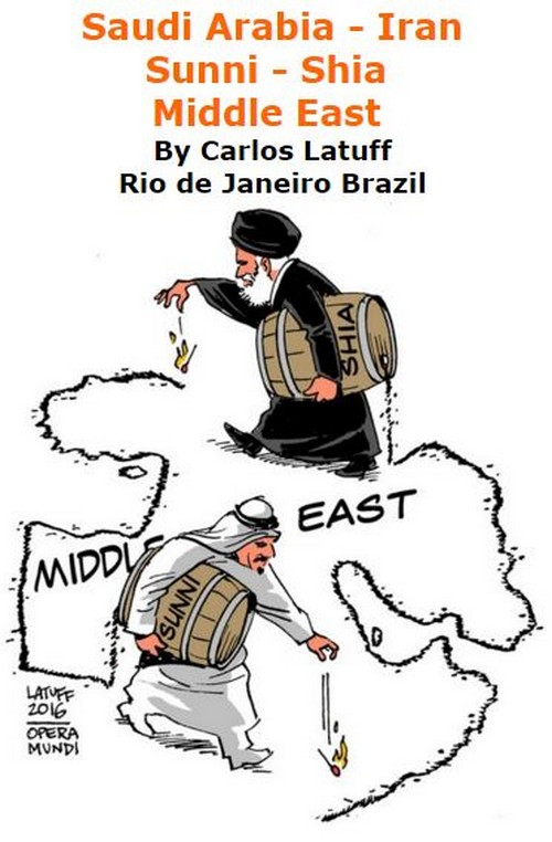 BlackCommentator.com February 04, 2016 - Issue 639: Saudi Arabia - Iran, Sunni - Shia Middle East - Political Cartoon By Carlos Latuff, Rio de Janeiro Brazil