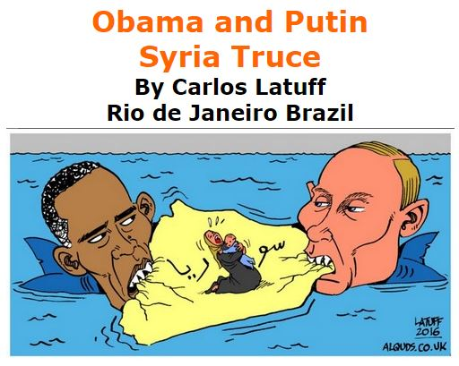 BlackCommentator.com February 18, 2016 - Issue 641: Obama and Putin - Syria Truce - Political Cartoon By Carlos Latuff, Rio de Janeiro Brazil