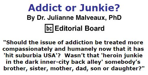 BlackCommentator.com February 25, 2016 - Issue 642: Addict or Junkie? By Dr. Julianne Malveaux, PhD, BC Editorial Board