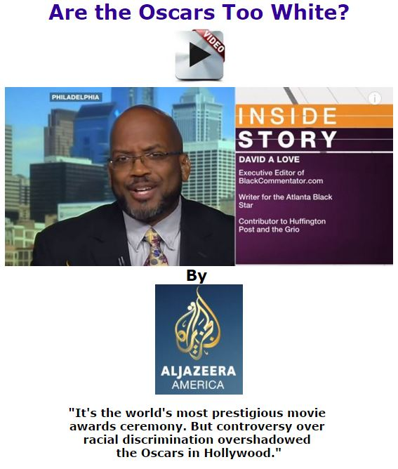 BlackCommentator.com March 03, 2016 - Issue 643: Inside Story - Are the Oscars too white? - Video - By Al Jazeera English
