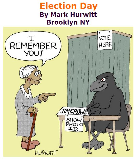 BlackCommentator.com March 03, 2016 - Issue 643: Election Day - Political Cartoon By Mark Hurwitt, Brooklyn NY