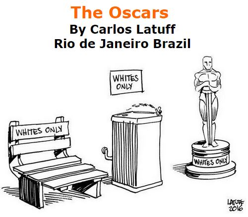 BlackCommentator.com March 03, 2016 - Issue 643: The Oscars - Political Cartoon By Carlos Latuff, Rio de Janeiro Brazil