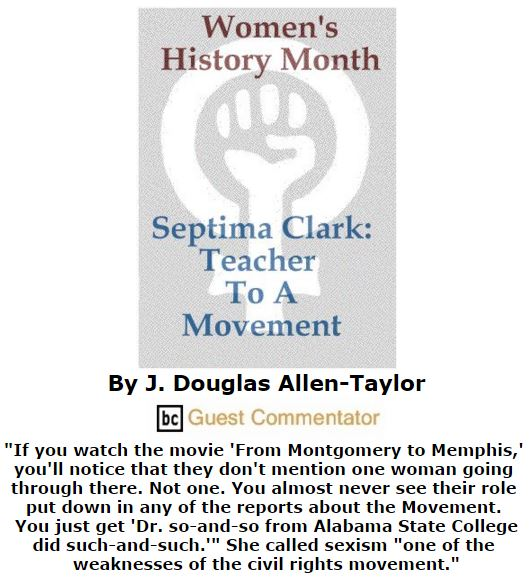 BlackCommentator.com March 03, 2016 - Issue 643: Women's History Month - Septima Clark: Teacher To A Movement By J. Douglas Allen-Taylor, BC Guest Commentator