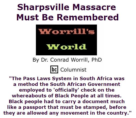 BlackCommentator.com March 03, 2016 - Issue 643: Sharpsville Massacre Must Be Remembered - Worrill's World By Dr. Conrad W. Worrill, PhD, BC Columnist