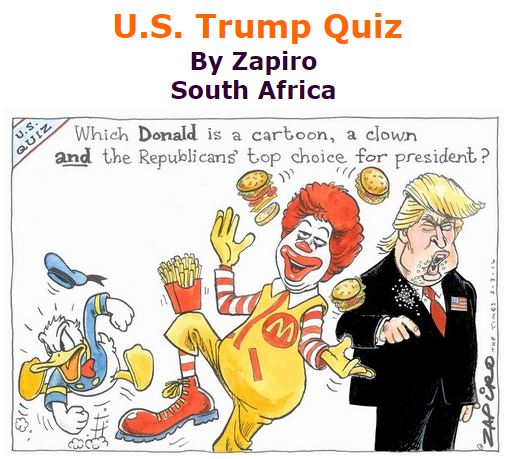 BlackCommentator.com March 10, 2016 - Issue 644: U.S. Trump Quiz - Political Cartoon By Zapiro, South Africa