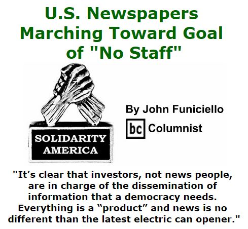 "BlackCommentator.com March 10, 2016 - Issue 644: U.S. Newspapers Marching Toward Goal of ""No Staff"" - Solidarity America By John Funiciello, BC Columnist"