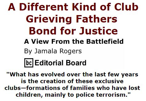 BlackCommentator.com March 10, 2016 - Issue 644: A Different Kind of Club - Grieving Fathers Bond for Justice - View from the Battlefield By Jamala Rogers, BC Editorial Board