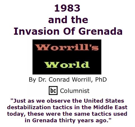 BlackCommentator.com March 17, 2016 - Issue 645: 1983 And The Invasion Of Grenada - Worrill's World By Dr. Conrad W. Worrill, PhD, BC Columnist