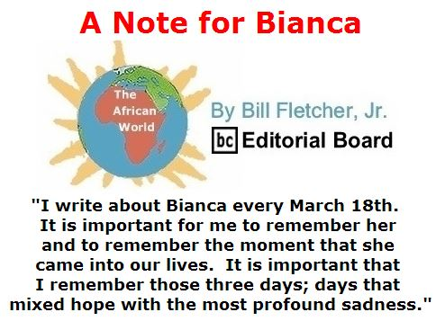BlackCommentator.com March 24, 2016 - Issue 646: A Note for Bianca - The African World By Bill Fletcher, Jr., BC Editorial Board