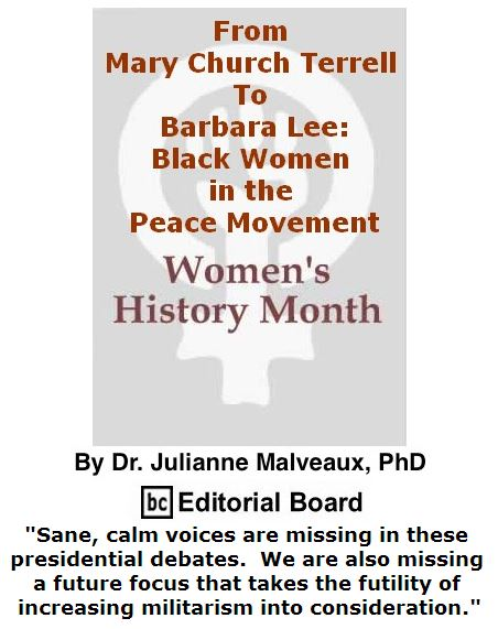 BlackCommentator.com March 24, 2016 - Issue 646: From Mary Church Terrell to Barbara Lee: Black Women in the Peace Movement - Women's History Month By Dr. Julianne Malveaux, PhD, BC Editorial Board