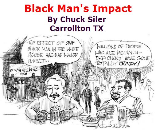 BlackCommentator.com March 24, 2016 - Issue 646: Black Man's Impact - Political Cartoon By Chuck Siler, Carrollton TX